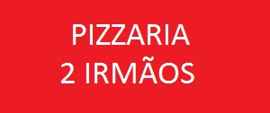 Pizzaria 2 Irmãos