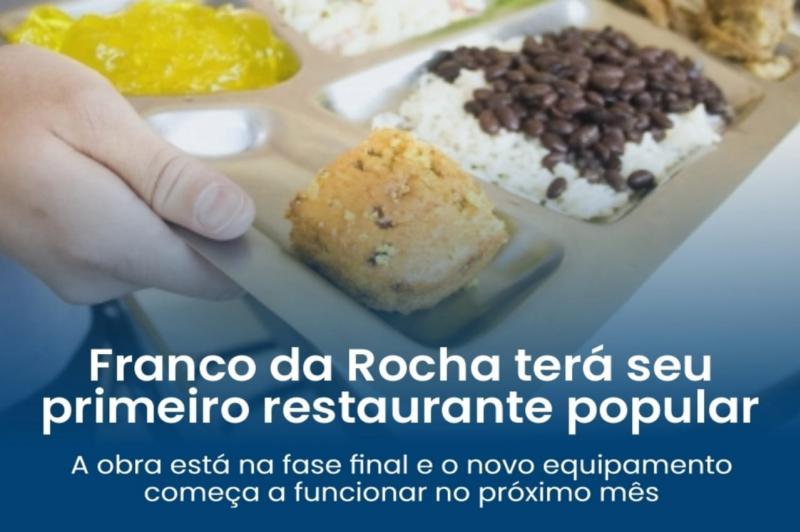 Prefeitura de Franco da Rocha anuncia seu primeiro restaurante popular